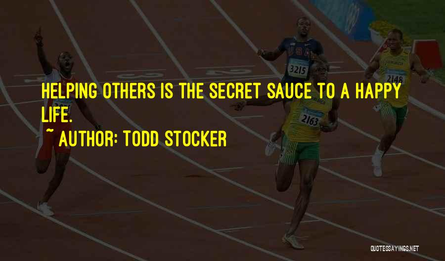 Secret Sauce Quotes By Todd Stocker