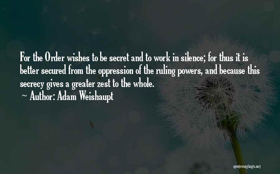 Secret Secrecy Quotes By Adam Weishaupt
