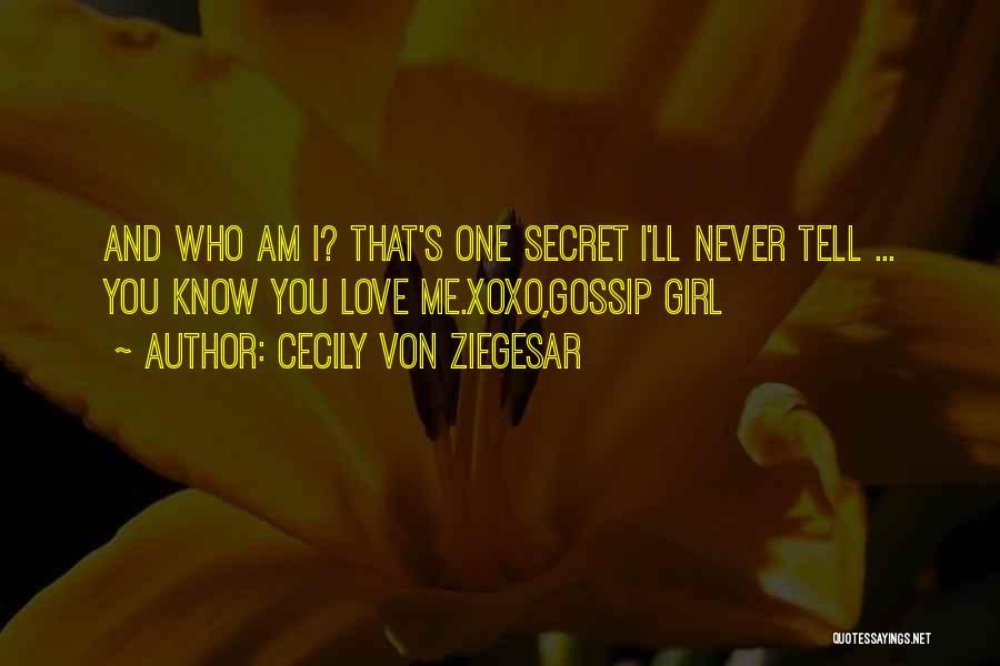 Secret Secrecy Quotes By Cecily Von Ziegesar