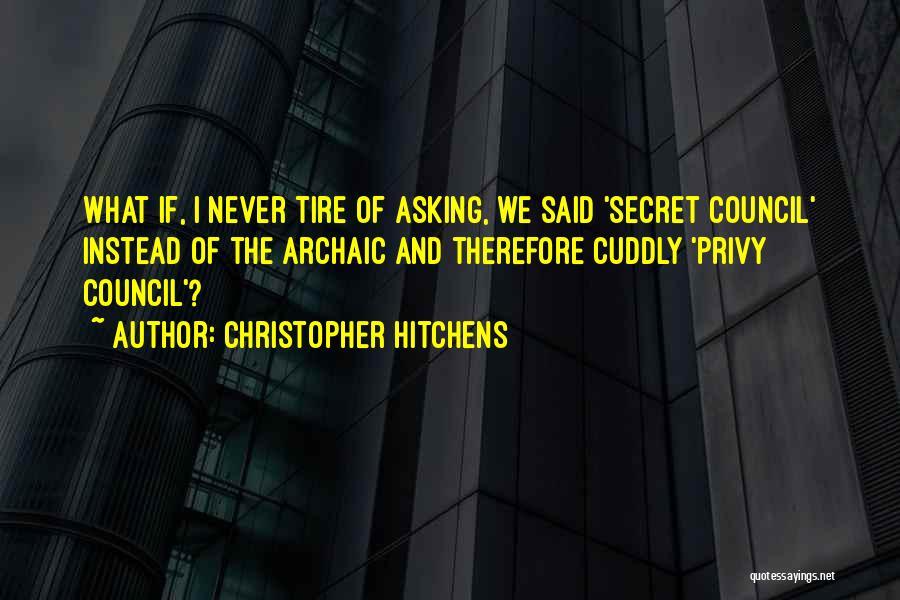 Secret Secrecy Quotes By Christopher Hitchens