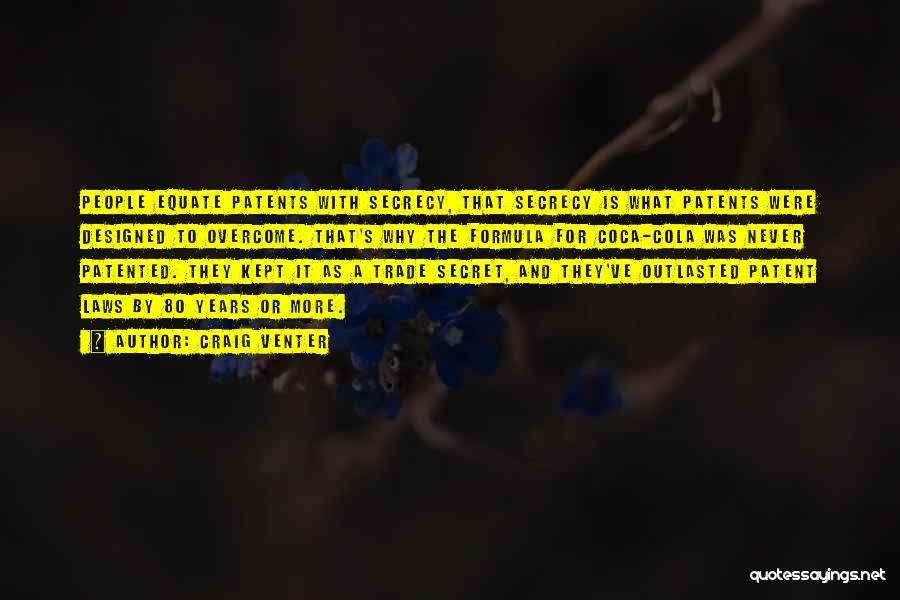 Secret Secrecy Quotes By Craig Venter