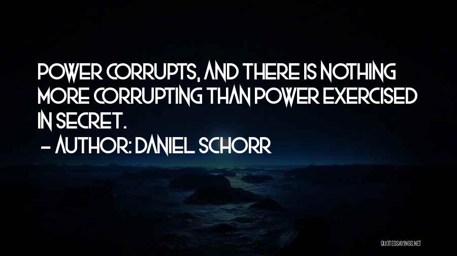 Secret Secrecy Quotes By Daniel Schorr