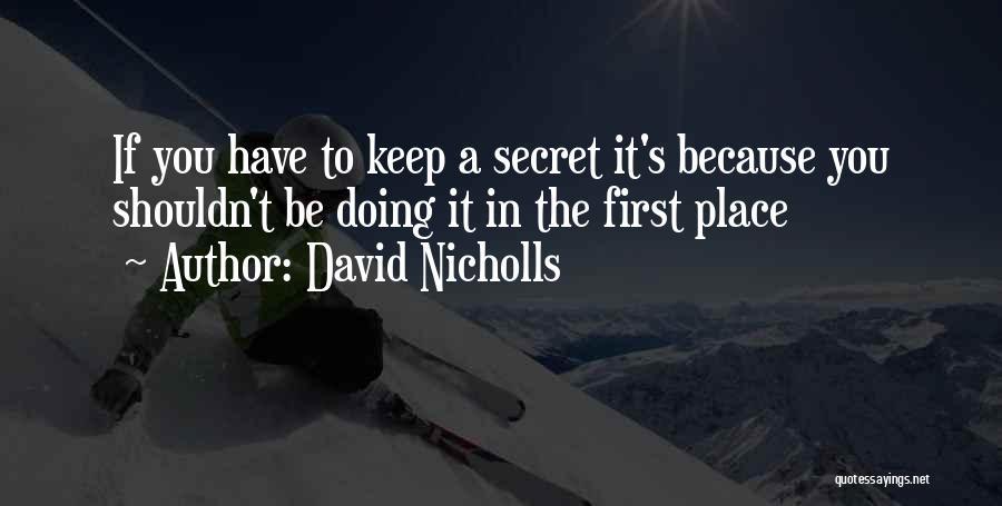 Secret Secrecy Quotes By David Nicholls