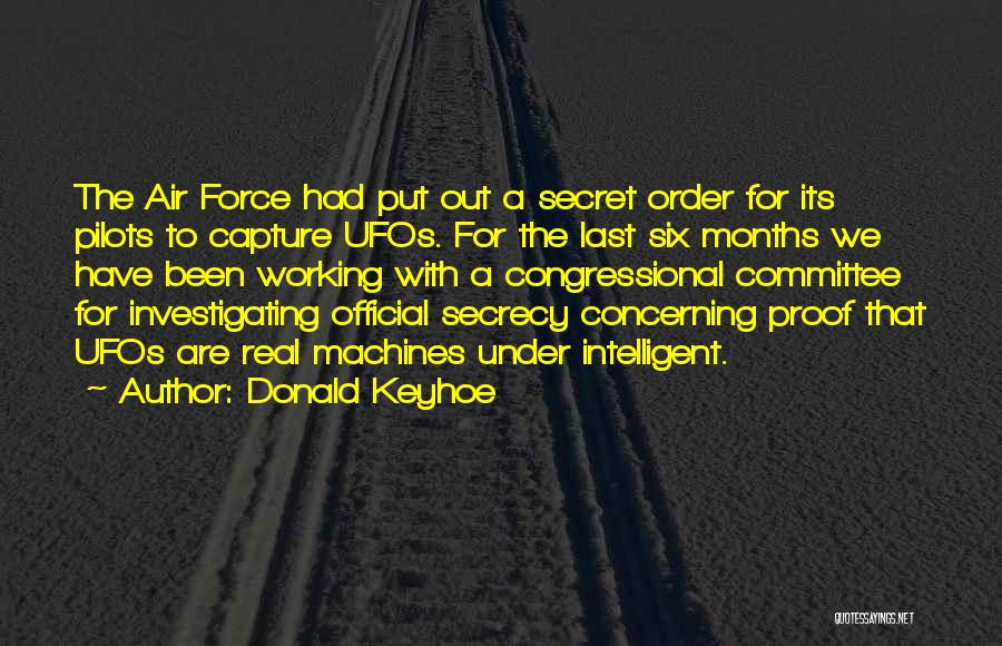 Secret Secrecy Quotes By Donald Keyhoe