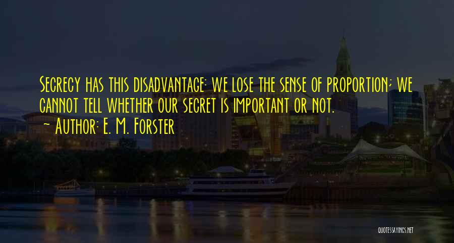 Secret Secrecy Quotes By E. M. Forster