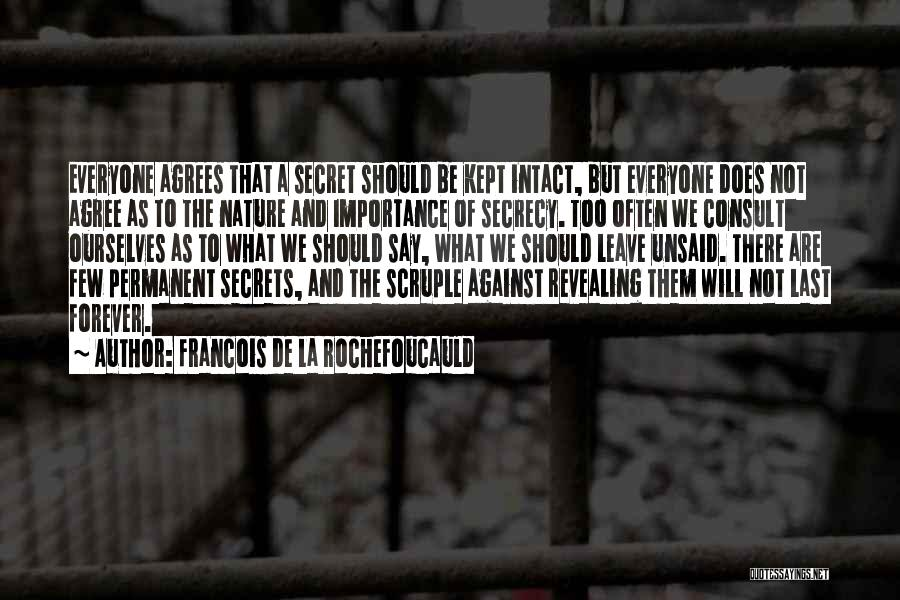 Secret Secrecy Quotes By Francois De La Rochefoucauld