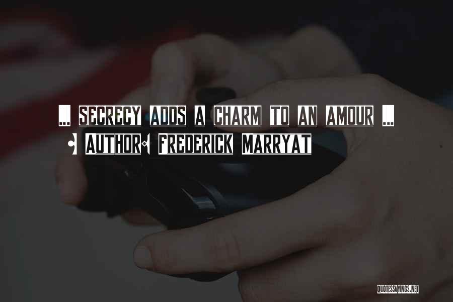 Secret Secrecy Quotes By Frederick Marryat