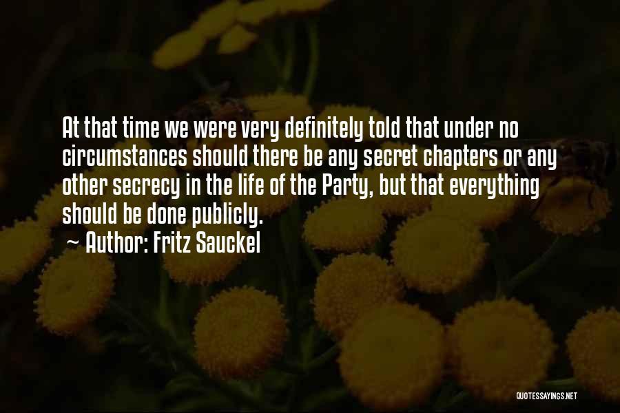 Secret Secrecy Quotes By Fritz Sauckel