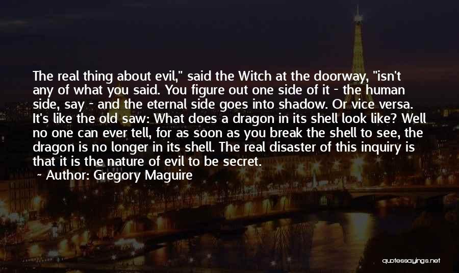 Secret Secrecy Quotes By Gregory Maguire