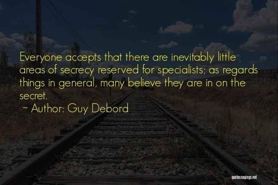 Secret Secrecy Quotes By Guy Debord
