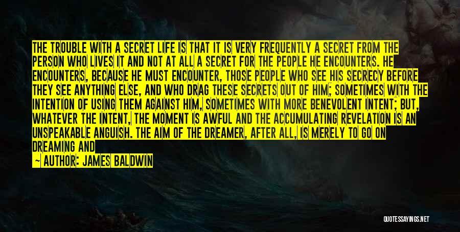 Secret Secrecy Quotes By James Baldwin