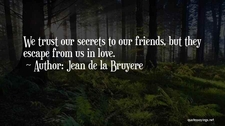 Secret Secrecy Quotes By Jean De La Bruyere