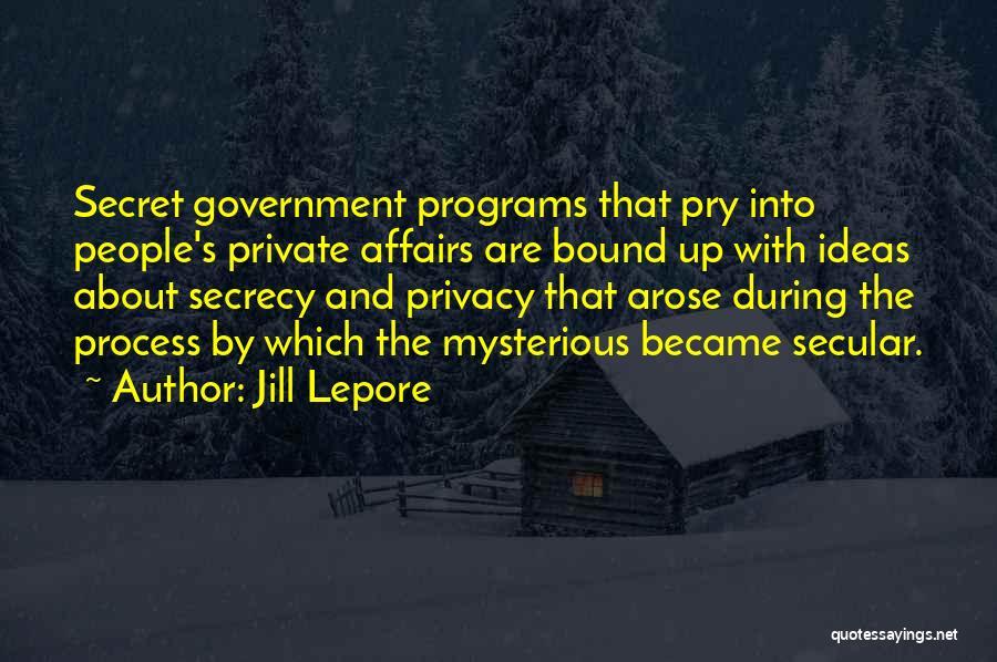 Secret Secrecy Quotes By Jill Lepore