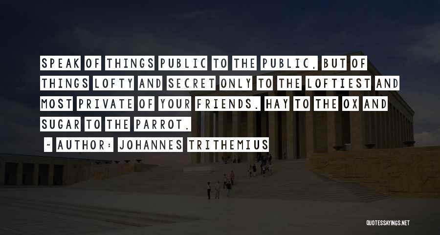 Secret Secrecy Quotes By Johannes Trithemius