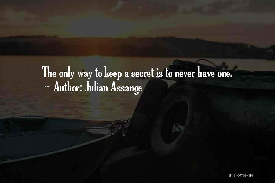 Secret Secrecy Quotes By Julian Assange
