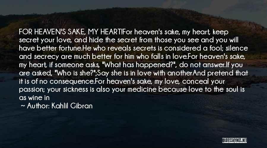 Secret Secrecy Quotes By Kahlil Gibran