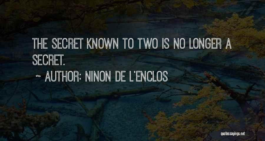Secret Secrecy Quotes By Ninon De L'Enclos