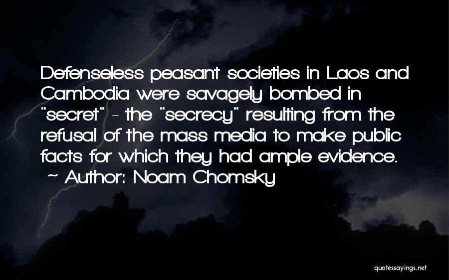 Secret Secrecy Quotes By Noam Chomsky