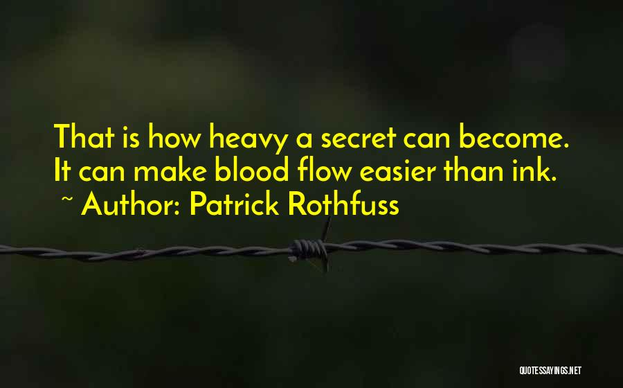 Secret Secrecy Quotes By Patrick Rothfuss