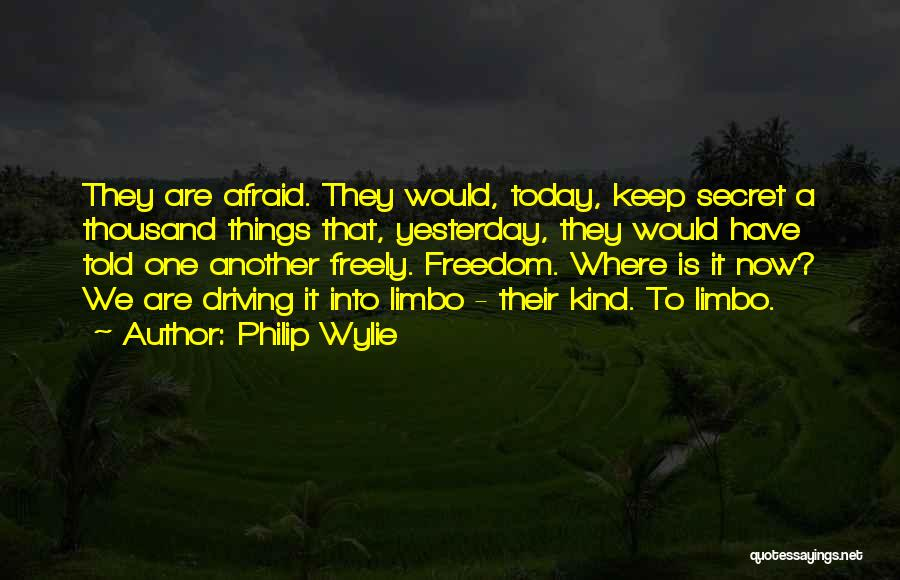 Secret Secrecy Quotes By Philip Wylie