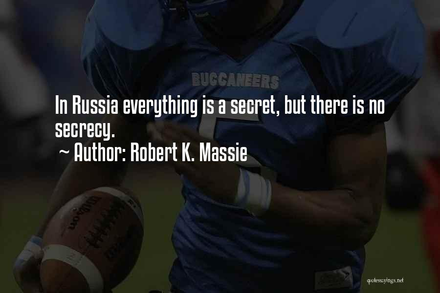 Secret Secrecy Quotes By Robert K. Massie