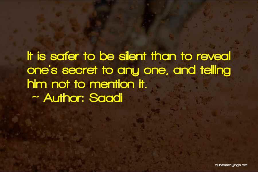 Secret Secrecy Quotes By Saadi