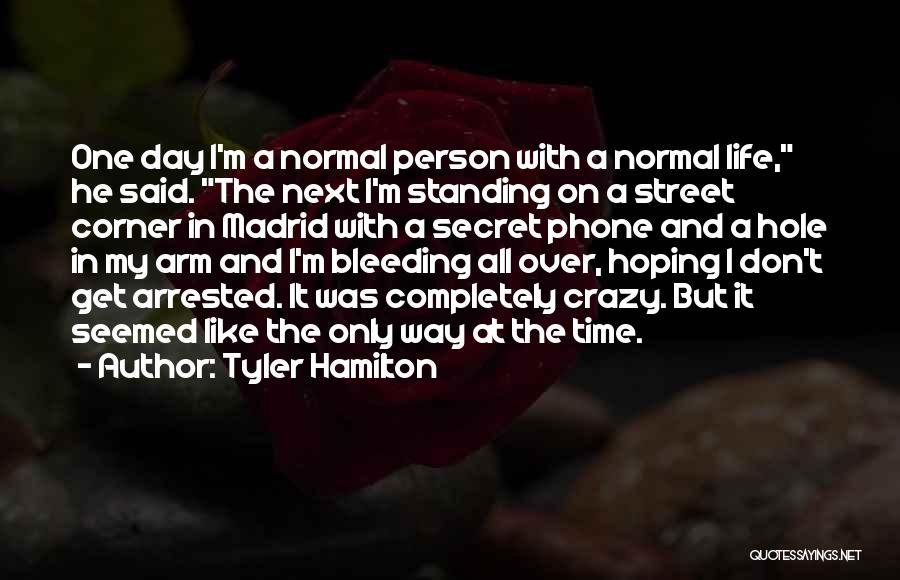 Secret Secrecy Quotes By Tyler Hamilton