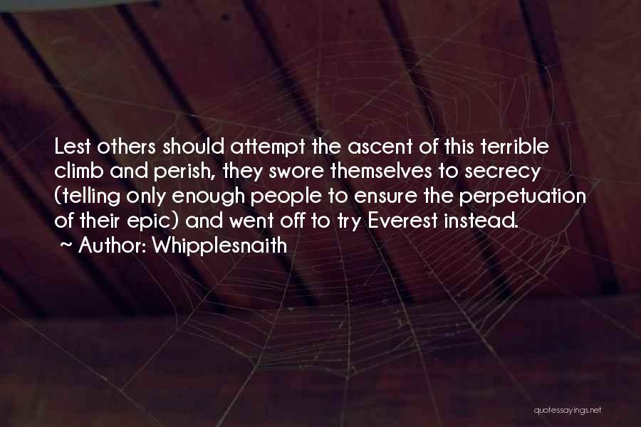 Secret Secrecy Quotes By Whipplesnaith
