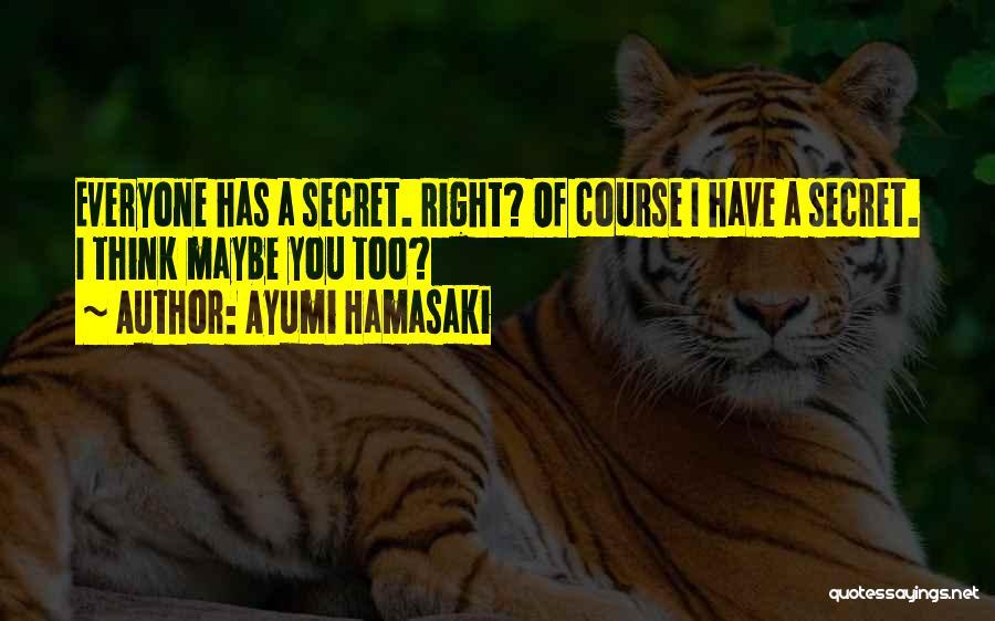 Secret Thinking Of You Quotes By Ayumi Hamasaki