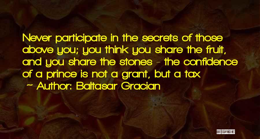 Secret Thinking Of You Quotes By Baltasar Gracian