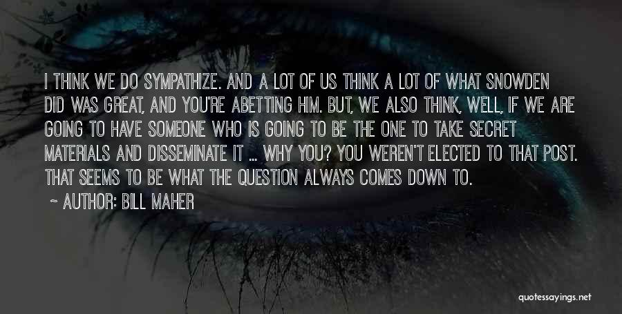 Secret Thinking Of You Quotes By Bill Maher