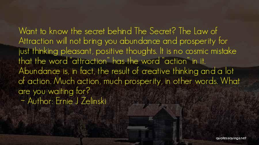 Secret Thinking Of You Quotes By Ernie J Zelinski