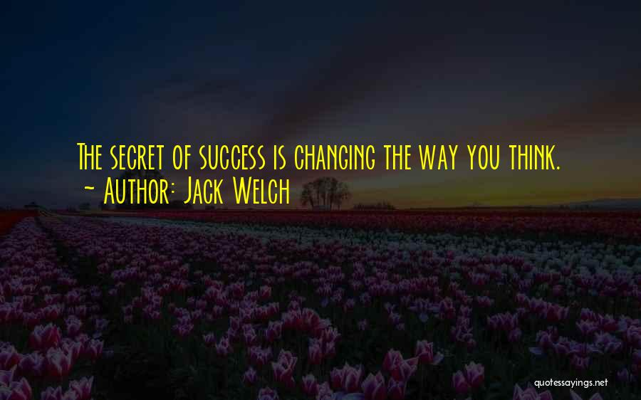 Secret Thinking Of You Quotes By Jack Welch