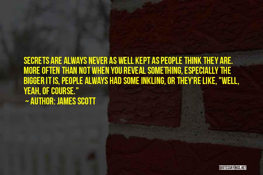 Secret Thinking Of You Quotes By James Scott