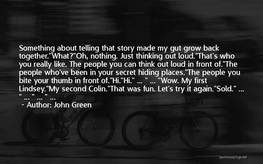 Secret Thinking Of You Quotes By John Green