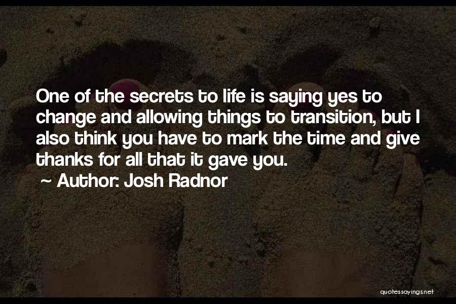 Secret Thinking Of You Quotes By Josh Radnor