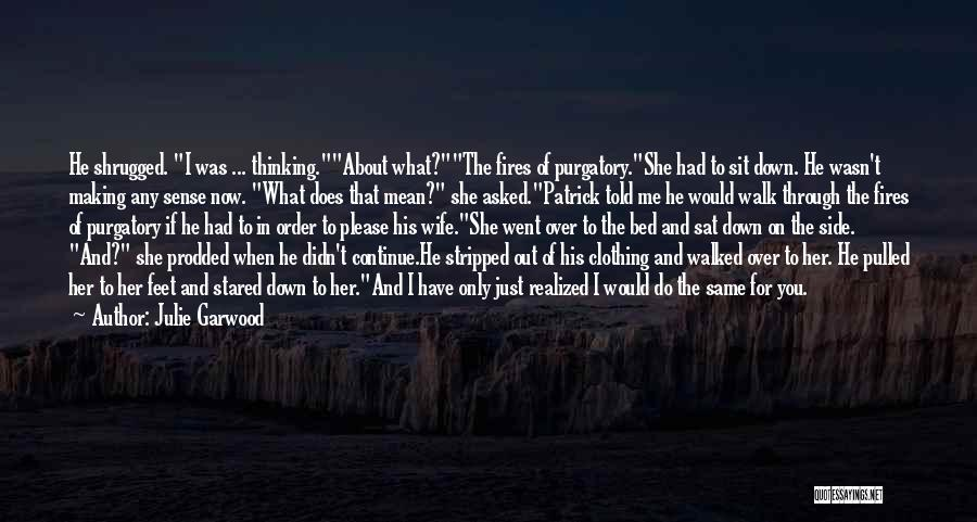 Secret Thinking Of You Quotes By Julie Garwood