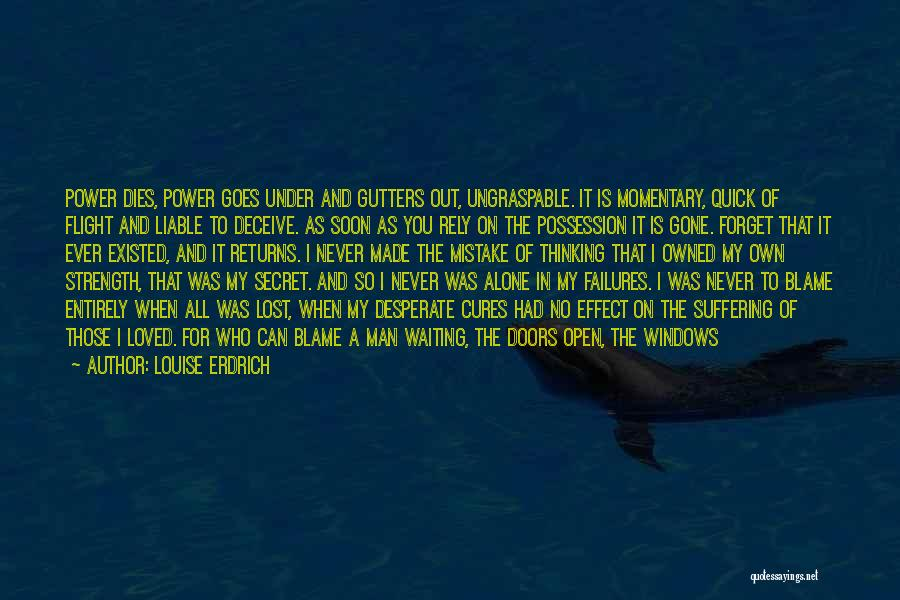 Secret Thinking Of You Quotes By Louise Erdrich