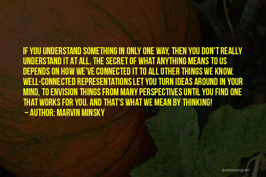Secret Thinking Of You Quotes By Marvin Minsky