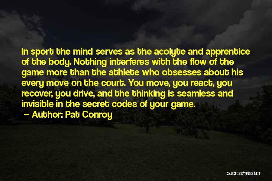 Secret Thinking Of You Quotes By Pat Conroy