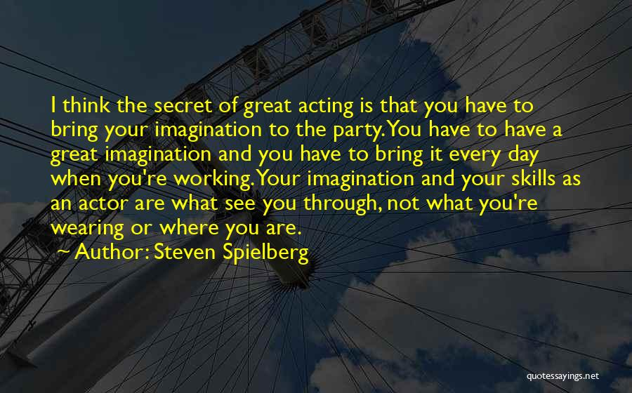 Secret Thinking Of You Quotes By Steven Spielberg