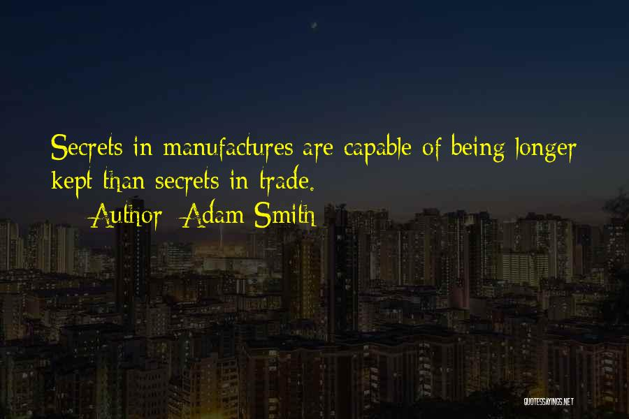 Secrets Being Kept From You Quotes By Adam Smith