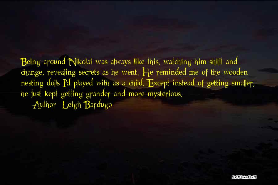 Secrets Being Kept From You Quotes By Leigh Bardugo