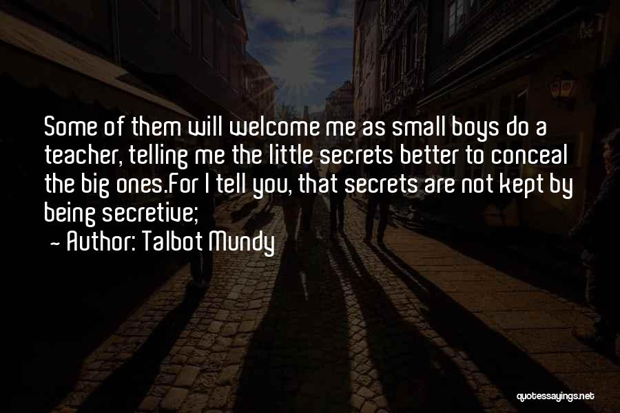 Secrets Being Kept From You Quotes By Talbot Mundy
