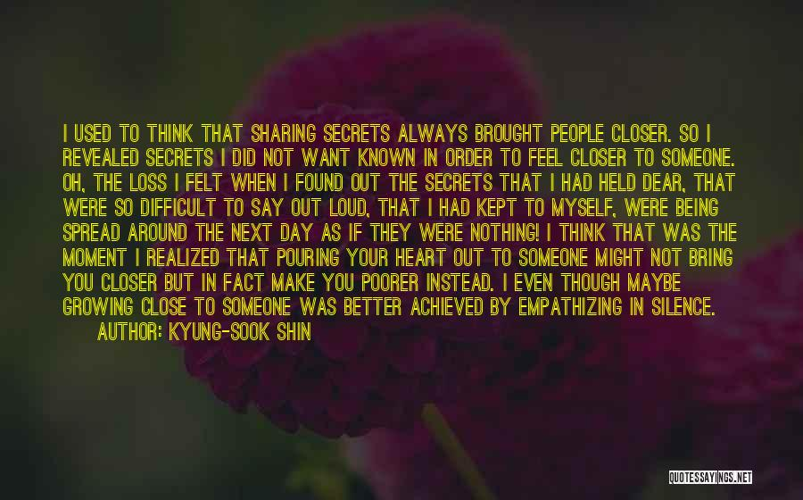 Secrets Being Revealed Quotes By Kyung-Sook Shin