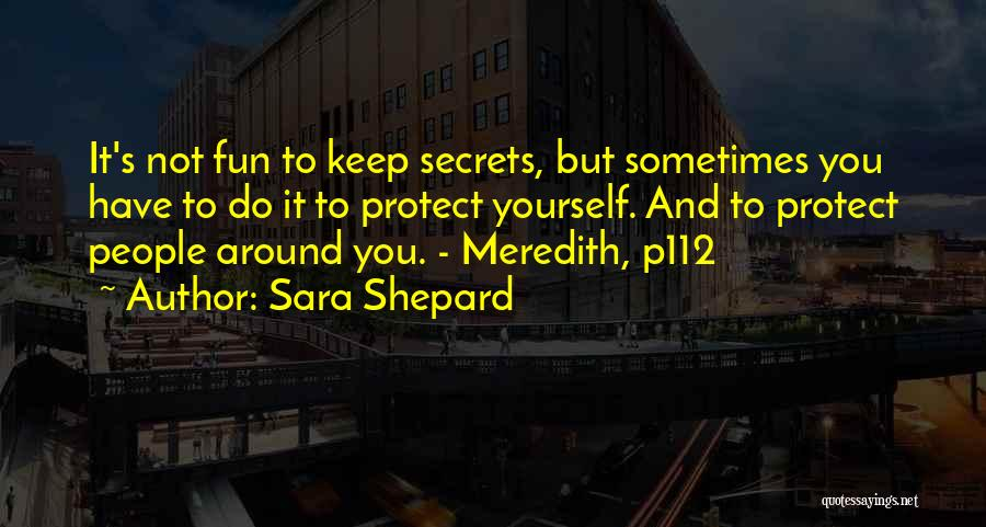 Secrets From Pretty Little Liars Quotes By Sara Shepard