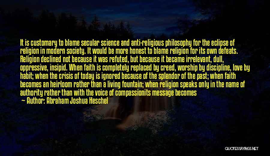 Secular Society Quotes By Abraham Joshua Heschel
