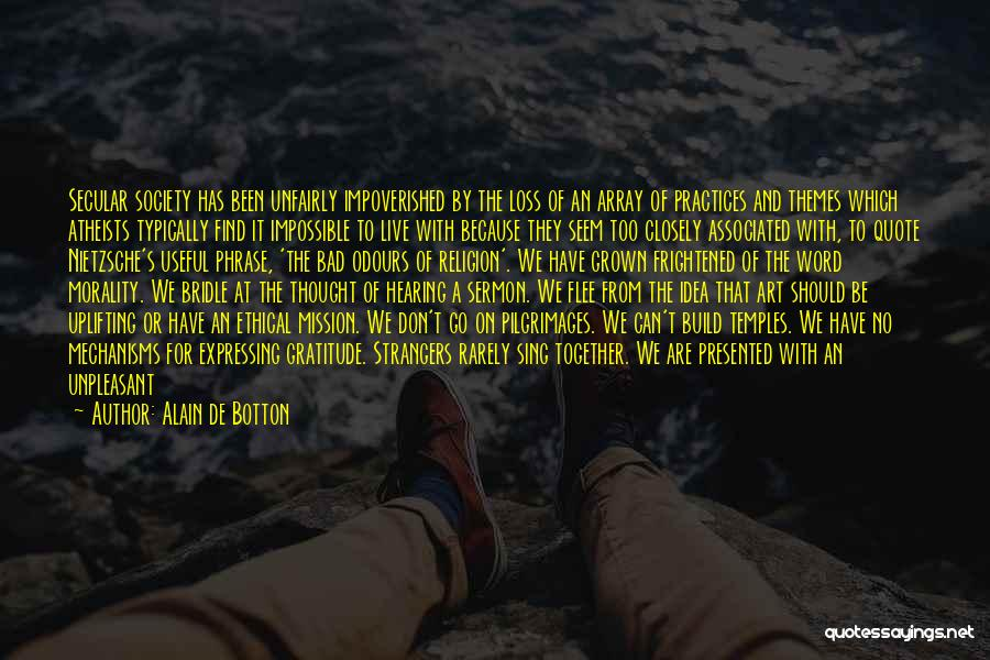 Secular Society Quotes By Alain De Botton