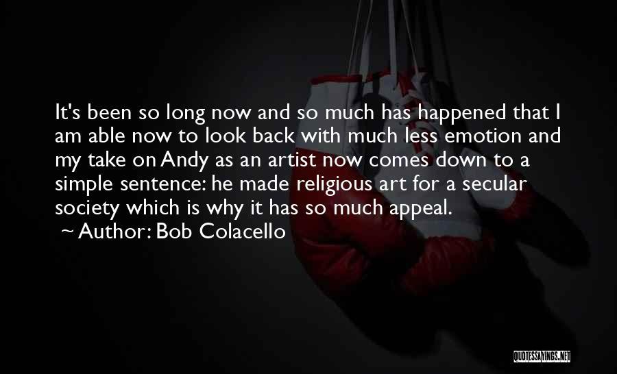 Secular Society Quotes By Bob Colacello
