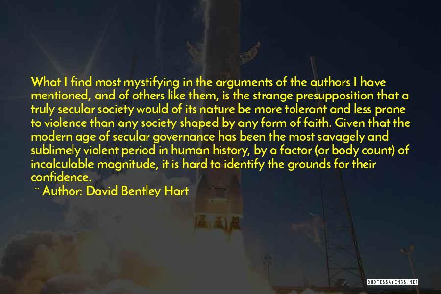 Secular Society Quotes By David Bentley Hart